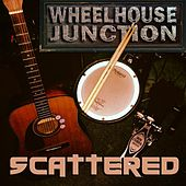 Scattered by Wheelhouse Junction