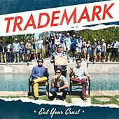 Eat Your Crust - EP by Trademark