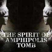 The Spirit of Amphipolis Tomb by Various Artists