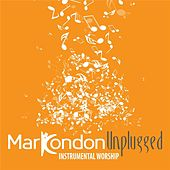 Unplugged: Worship Instrumental by Mark Condon