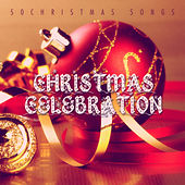 Christmas Celebration - 50 Christmas Songs von Various Artists