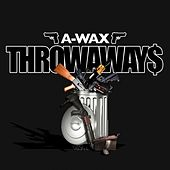 Throwaways by A-Wax