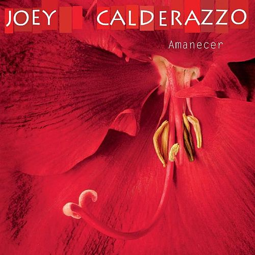 Amanecer by Joey Calderazzo
