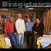 Braggtown by Branford Marsalis