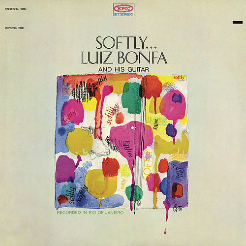 Softly... by Luiz Bonfá