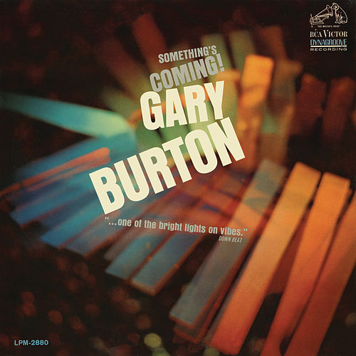 Something's Coming by Gary Burton
