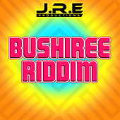 Bushiree Riddim by Various Artists