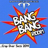 Bang Bang Riddim: Crop Over Soca 2014 by Various Artists