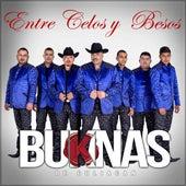 Entre Celos Y Besos by Los Buknas De Culiacan