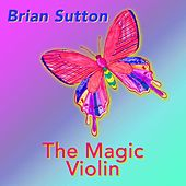 The Magic Violin by Brian Sutton