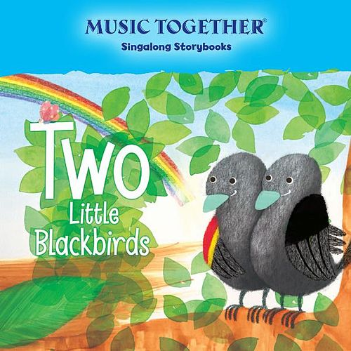 Two Little Blackbirds by Music Together