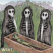 Wake by Hail The Sun