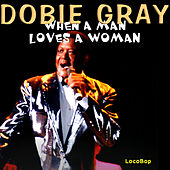 When a Man Loves a Woman by Dobie Gray