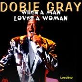 When a Man Loves a Woman by Dobie Gray