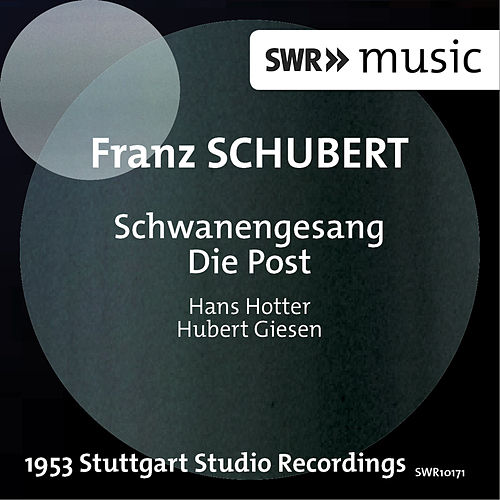 Schubert: Schwanengesang & Die Post by Hans Hotter