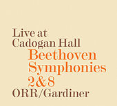 Beethoven: Symphonies Nos. 2 & 8 (Live) by Orchestre Révolutionnaire et Romantique