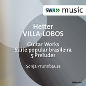 Villa-Lobos: Guitar Works by Sonja Prunnbauer