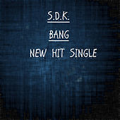 Bang (feat. Snipe & versitile) - Single by Sdk