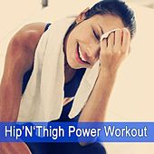 Hip'n'thigh Power Workout by Various Artists