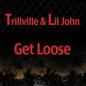 Get Loose by Trillville