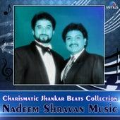 Charismatic Jhankar Beats Collection Nadeem Shravan Music by Various Artists