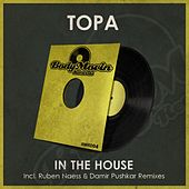 In The House by Topa