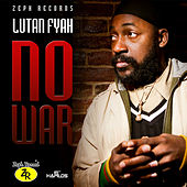 No War - Single by Lutan Fyah