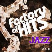 Factory of Hits - Jazz Classics, Vol. 6 von Various Artists