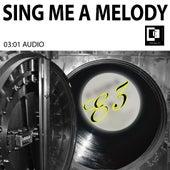 Sing Me a Melody by E3