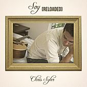 Soy (Reloaded) by Chris Syler