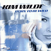 Born to Be Wild by Kim Wilde