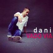 Vado Via by Dani