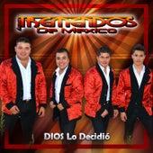 DIOS Lo Decidió - Single by Los Tremendos De Mexico