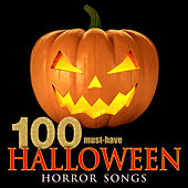 100 Must-Have Halloween Horror Songs by Various Artists