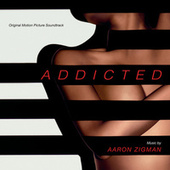 Addicted by Aaron Zigman