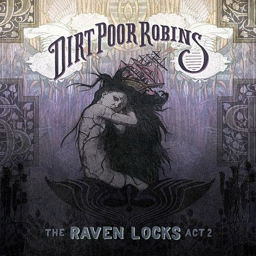 The Raven Locks Act 2 by Dirt Poor Robins