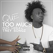 Too Much (feat. Lizzle & Trey Songz) by Que (ATL)