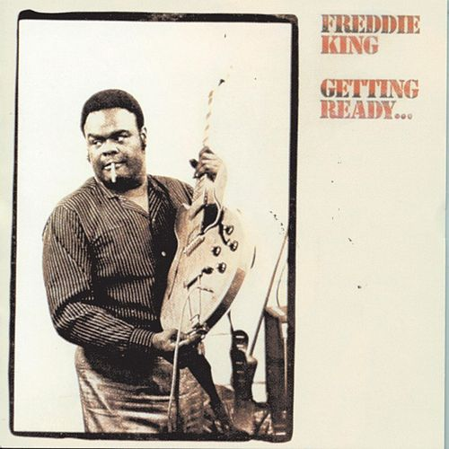 Getting Ready... by Freddie King