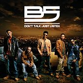 Don't Talk, Just Listen by B5