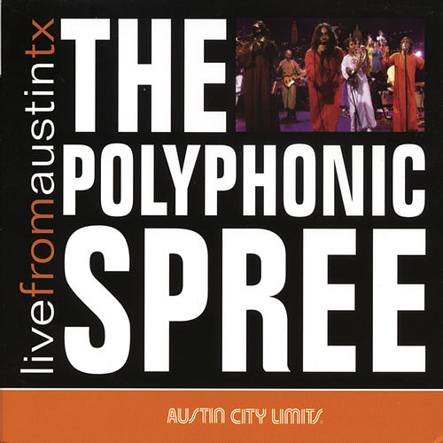 Live From Austin, TX by The Polyphonic Spree