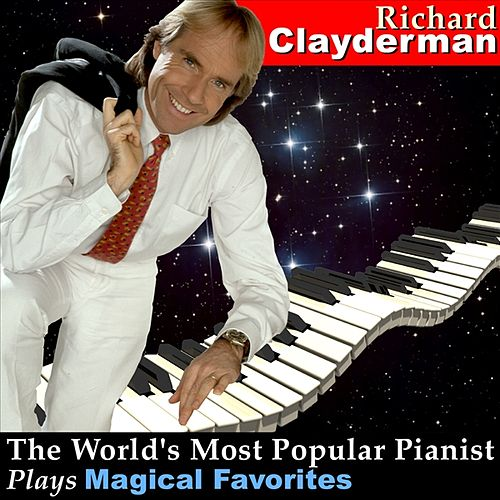 The World's Most Popular Pianist Plays Magical Favorites by Richard Clayderman