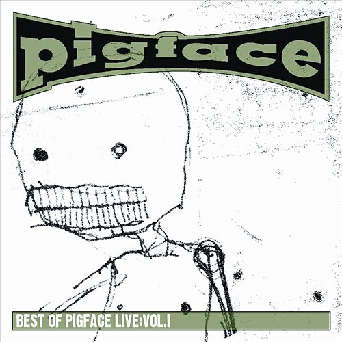 Best of Pigface Live, Vol. 1 by Pigface