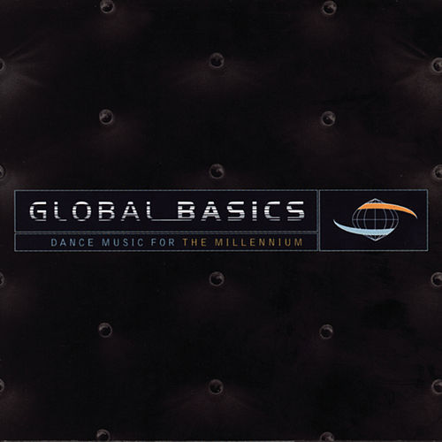 Global Basics: Dance Music For The Millennium by Various Artists