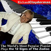 The World's Most Popular Pianist Plays the 12 Signs of the Zodiac by Richard Clayderman