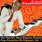 The World's Most Popular Pianist Plays Favoritas En Espanol, Vol. 1 by Richard Clayderman