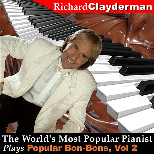 The World's Most Popular Pianist Plays Popular Bon-Bons, Vol. 2 by Richard Clayderman
