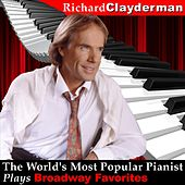 The World's Most Popular Pianist Plays Broadway Favorites by Richard Clayderman