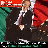 The World's Most Popular Pianist Plays Italian Favorites, Vol. 3 by Richard Clayderman