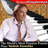 The World's Most Popular Pianist Plays Turkish Favorites by Richard Clayderman