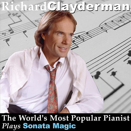 The World's Most Popular Pianist Plays Sonata Magic by Richard Clayderman